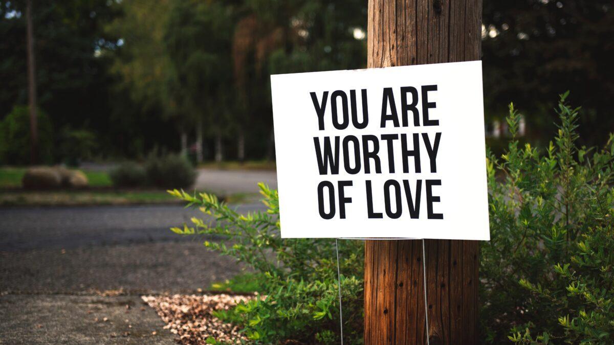 あなたは愛される価値がある